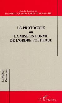 Le protocole ou La mise en forme de l'ordre politique