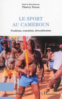 Le sport au Cameroun : tradition, transition, diversification
