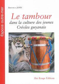 Le tambour dans la culture des jeunes créoles guyanais : une question identitaire ?