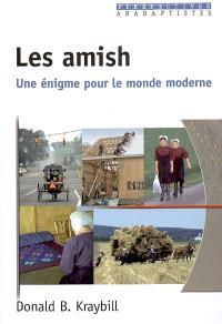 Les amish : une énigme pour le monde moderne