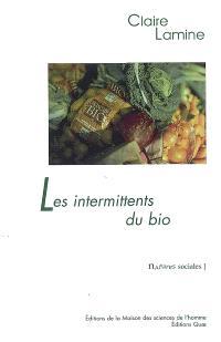 Les intermittents du bio : pour une sociologie pragmatique des choix alimentaires émergents
