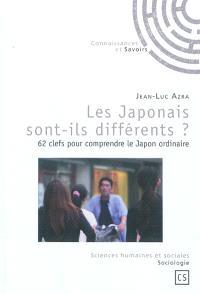 Les Japonais sont-ils différents ? : 62 clefs pour comprendre le Japon ordinaire