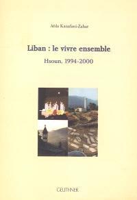 Liban : le vivre ensemble, Hsoun, 1994-2000