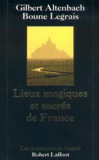 Lieux magiques et sacrés de France : ces hauts lieux qui guérissent