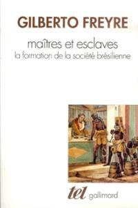Maîtres et esclaves : la formation de la société brésilienne
