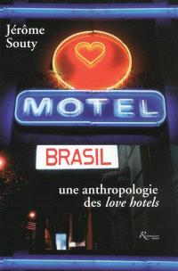 Motel Brasil : une anthropologie des love hotels