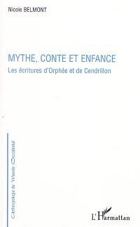 Mythe, conte et enfance : les écritures d'Orphée et de Cendrillon