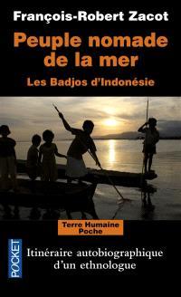 Peuple nomade de la mer : les Badjos d'Indonésie : itinéraire autobiographique d'un ethnologue