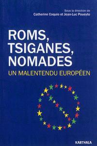 Roms, Tsiganes, nomades : un malentendu européen