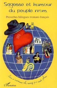 Sagesse et humour du peuple rrom : proverbes rroms bilingues rromani-français