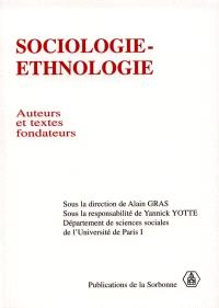 Sociologie-ethnologie : auteurs et textes fondateurs