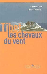 Tibet, les chevaux du vent : une introduction à la culture tibétaine