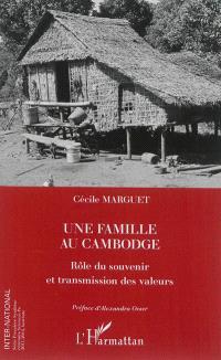 Une famille au Cambodge : rôle du souvenir et transmission des valeurs