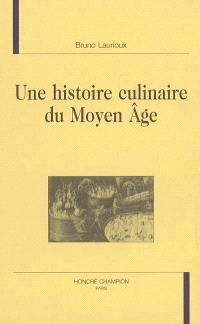 Une histoire culinaire du Moyen Age