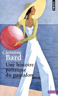 Une histoire politique du pantalon