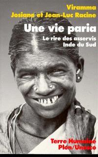 Une vie paria : le rire des asservis, pays tamoul, Inde du Sud