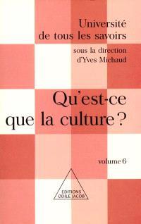 Université de tous les savoirs. Volume 6, Qu'est-ce que la culture ?