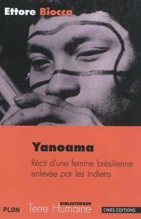 Yanoama : récit d'une femme brésilienne enlevée par les Indiens