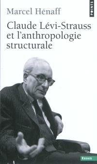 Claude Lévi-Strauss et l'anthropologie structurale