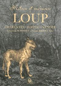 Histoire et mémoire du loup : Charentes-Poitou-Vendée