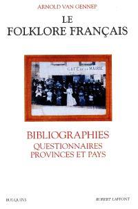 Le folklore français. Volume 4, Bibliographies, questionnaires, provinces et pays