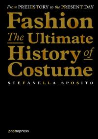 Fashion, the ultimate history of costume : from prehistory to the present day