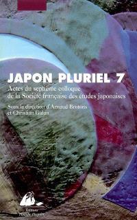 Japon pluriel 7 : actes du septième colloque de la Société française des études japonaises, Paris, décembre 2006