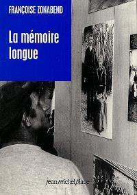 La mémoire longue : temps et histoires au village