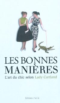 Le bonnes manières : l'art du chic selon lady Cartland