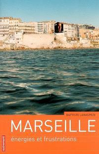 Marseille : énergies et frustrations