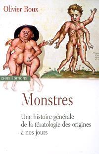 Monstres : une histoire générale de la tératologie des origines à nos jours