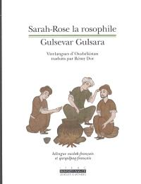 Sarah-Rose la rosophile : virelangues d'Ouzbékistan = Gulsevar Gulsara : O'zbekiston tez aytishlari