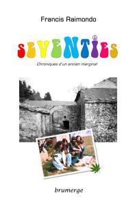 Seventies : chroniques d'un ancien marginal
