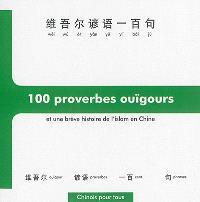 100 proverbes ouïgours : à la découverte d'un peuple à la croisée de l'Asie et de l'Orient