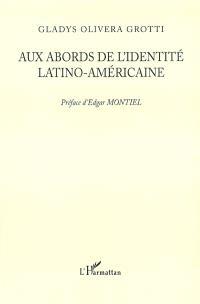 Aux abords de l'identité latino-américaine