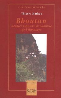 Bhoutan, dernier royaume bouddhiste de l'Himalaya