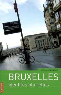 Bruxelles : identités plurielles