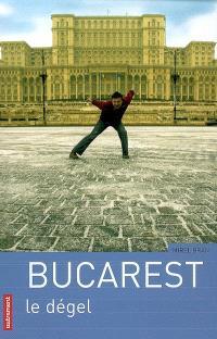 Bucarest : le dégel