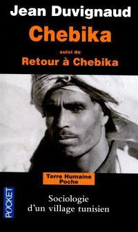Chebika; Suivi de Retour à Chebika : sociologie d'un village tunisien