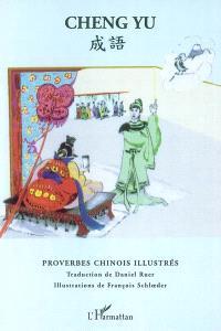 Cheng yu : proverbes chinois illustrés