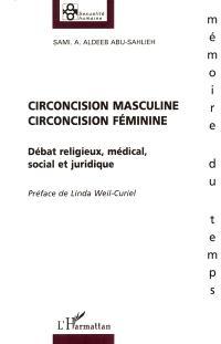 Circoncision masculine, circoncision féminine : débat religieux, médical, social et juridique