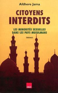 Citoyens interdits : les minorités sexuelles dans les pays musulmans : témoignages