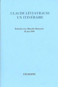 Claude Lévi-Strauss, un itinéraire