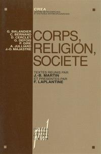 Corps, religion, société : études anthropologiques