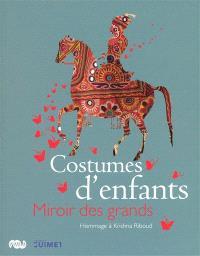 Costumes d'enfants : miroir des grands : exposition, Etablissement public du Musée des arts asiatiques Guimet, 20 octobre 2010-24 janvier 2011