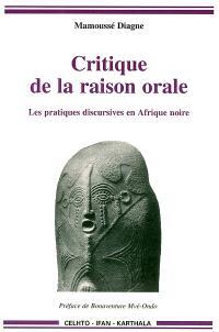 Critique de la raison orale : les pratiques discursives en Afrique noire