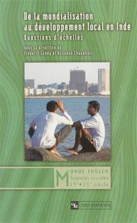 De la mondialisation au développement local en Inde : questions d'échelles