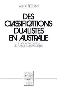 Des classifications dualistes en Australie : essai sur l'évolution de l'organisation sociale