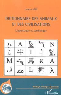 Dictionnaire des animaux et des civilisations : linguistique et symbolique