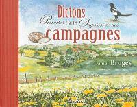 Dictons, proverbes et autres sagesses de nos campagnes